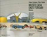 Museo casa Enzo Ferrari. Modena. Ediz. italiana e inglese (Ad esempio)
