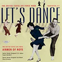 Let's Dance by United States Air Force Airmen of Note (2013-05-03)