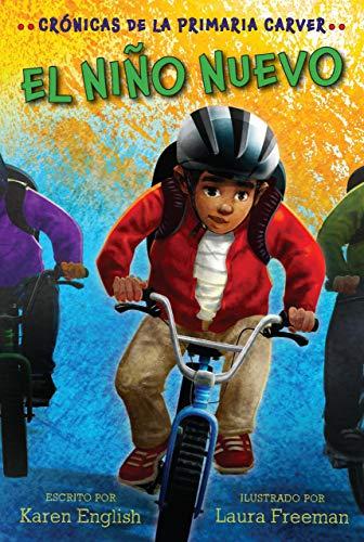 El niño nuevo: Crónicas de la Primaria Carver, Libro 5 (The Carver Chronicles) (Spanish Edition)
