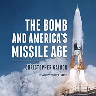 The Bomb and America's Missile Age audiobook cover art