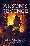 Arson's Revenge: A Kati MacKenzie Mystery/Thriller - Book 4 (Kati MacKenzie Mystery Thrillers)