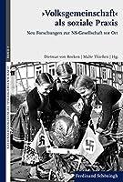 >Volksgemeinschaft< als soziale Praxis: Neue Forschungen zur NS-Gesellschaft vor Ort
