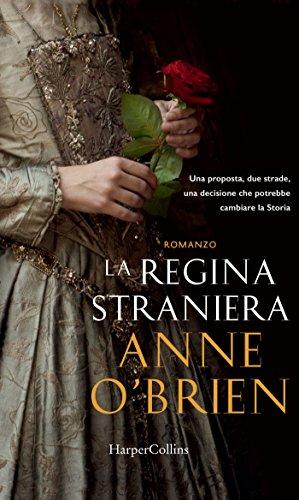 La regina straniera by Anne O'Brien