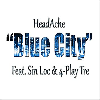 Blue City (feat. Sin Loc & 4-Play Tre)