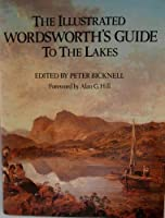 The Illustrated Wordsworth's Guide to the Lakes