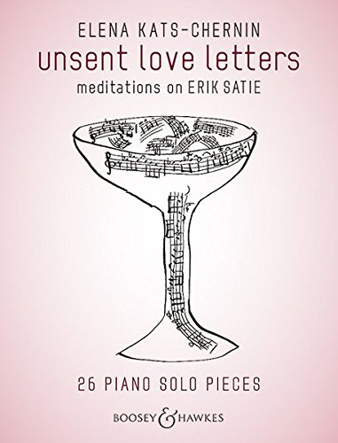 Unsent Love Letters: Meditations on Erik Satie - Piano Solo
