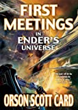 First Meetings: In Ender's Universe (The Ender Quartet series)