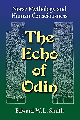 The Echo of Odin: Norse Mythology and Human Consciousness (English Edition)