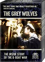Grey Wolves: Inside Story of the U-Boat War [DVD]