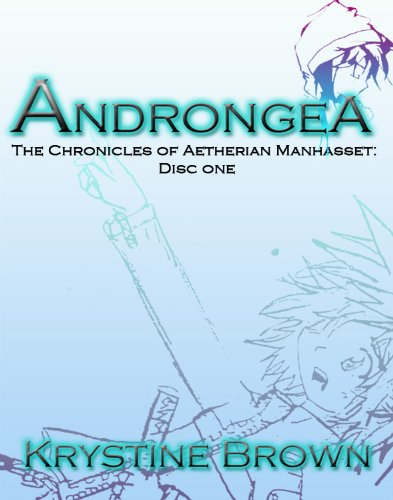 Androngea: The Chronicles of Aetherian Manhasset [Disc One] (English Edition)