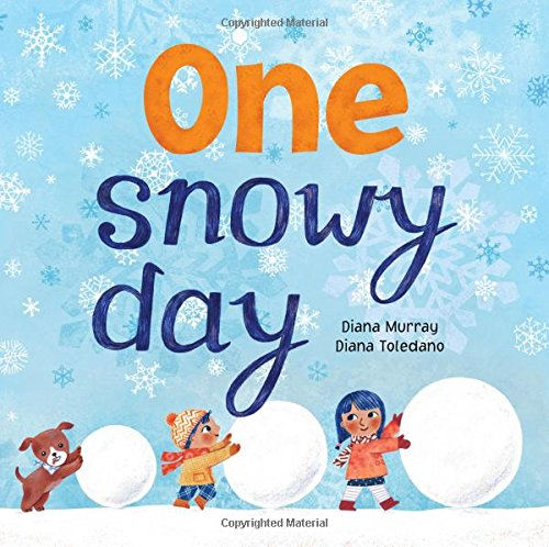 One Snowy Day: A Winter Weather Book For Kids (Counting Books For Toddlers, Learning Numbers)