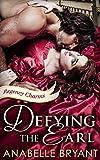 Defying The Earl: A heart-racing regency romance,...
