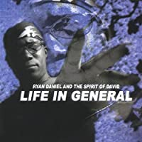 Life in General: The Finale by Ryan Daniel and the Spirit of David (2003-10-07)