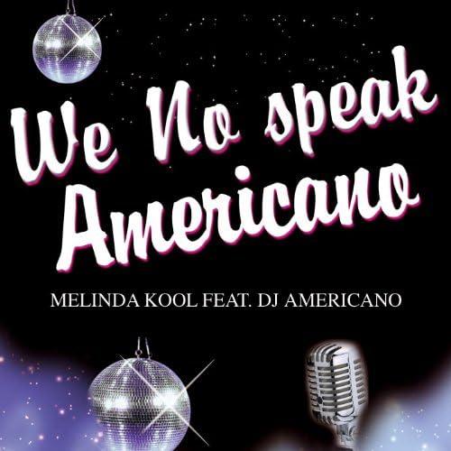 Melinda Kool Feat. Dj Americano