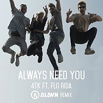 Always Need You (Alawn Remix)