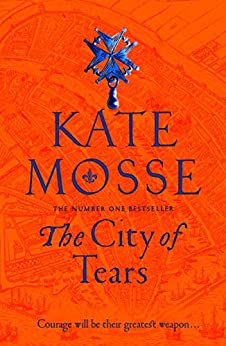 The City of Tears (The Burning Chambers Book 2) (English Edition) par [Kate Mosse]