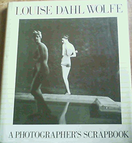 A PHOTOGRAPHER'S SCRAPBOOK. by Louise Dahl-Wolfe (1984-12-23)