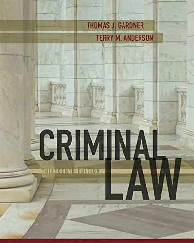 Compare Textbook Prices for Criminal Law 13 Edition ISBN 9781305966369 by Gardner, Thomas J.,Anderson, Terry M.