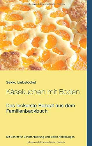 Käsekuchen mit Boden: Das leckerste Rezept aus dem Familienbackbuch