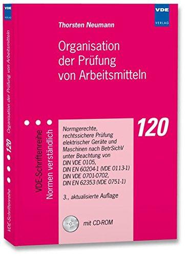 Organisation der Prüfung von Arbeitsmitteln, m. CD-ROM (VDE-Schriftenreihe – Normen verständlich)