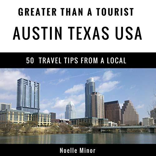 Greater Than a Tourist: Austin, Texas, USA  audiobook cover art