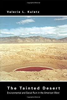The Tainted Desert: Environmental and Social Ruin in the American West