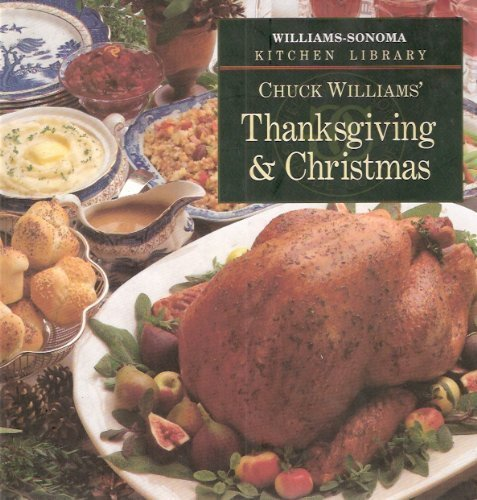 Chuck Williams' Thanksgiving & Christmas - Book  of the Williams-Sonoma Kitchen Library