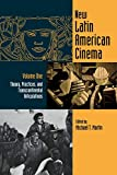 New Latin American Cinema, Volume 1: Theories, Practices, and Transcontinental Articulations (Contemporary Approaches to Film and Media Series)