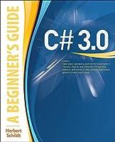C# 3.0: A Beginner's Guide (Beginner's Guide (Osborne Mcgraw Hill))