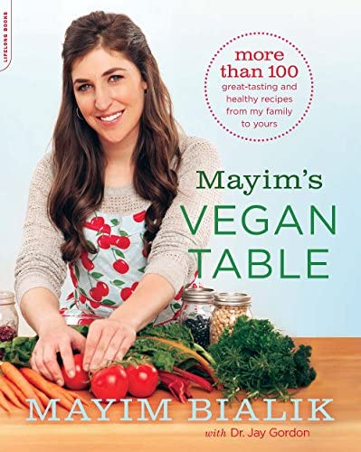Mayim s Vegan Table More than 100 Great Tasting and Healthy Recipes from My Family to Yours product image
