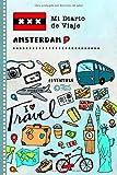 Amsterdam Diario de Viaje: Libro de Registro de Viajes Guiado Infantil - Cuaderno de Recuerdos de Actividades en Vacaciones para Escribir, Dibujar, Afirmaciones de Gratitud para Niños y Niñas
