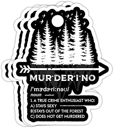 DKISEE Vinyl 6 Inch Decal Stickers Murderino Stay Outside and Don't Get Murdered Gift Waterproof Decal Sticker Decoration for Cars,Windows, Mirrors, Laptops, Mobile Devices(Pack of 3)
