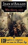 Les aventures de Guilhem d'Ussel, chevalier troubadour : Wartburg, 1210 par Aillon