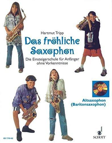 Das fröhliche Saxophon: Die Einsteigerschule für Anfänger ohne Vorkenntnisse. Saxophon (SABarT). Ausgabe mit 2 CDs. by Hartmut Tripp (1995-03-02)