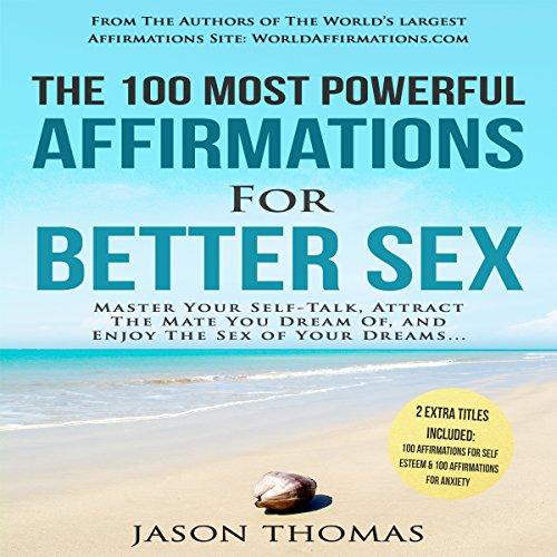 The 100 Most Powerful Affirmations for Better Sex                   By:                                                                                                                                 Jason Thomas                               Narrated by:                                                                                                                                 Denese Steel,                                                                                        David Spector                      Length: 45 mins     Not rated yet     Overall 0.0