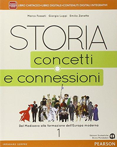 Storia. Concetti e connessioni. Per le Scuole superiori. Con e-book. Con espansione online (Vol. 1)