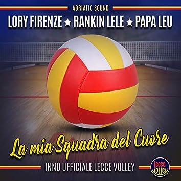 La mia squadra del cuore (Inno Ufficiale Lecce Volley)