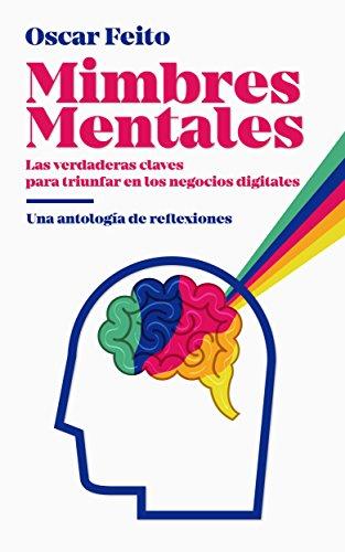 Mimbres Mentales: EL LIBRO PARA EMPRENDEDORES QUE CAMBIARÁ EL RUMBO DE TU NEGOCIO ONLINE