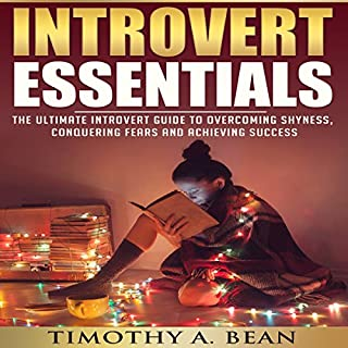 Introvert Essentials: Overcome Shyness, Conquer Fears, and Achieve Success cover art