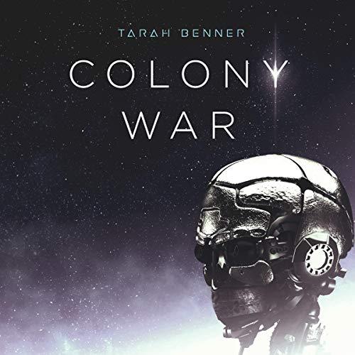 Colony War Audiobook By Tarah Benner cover art