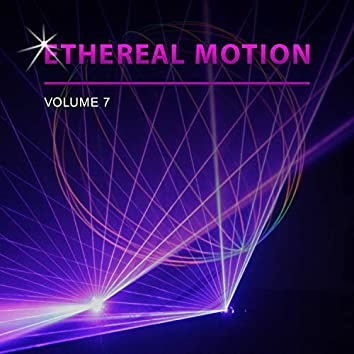 Ethereal Motion, Vol. 7