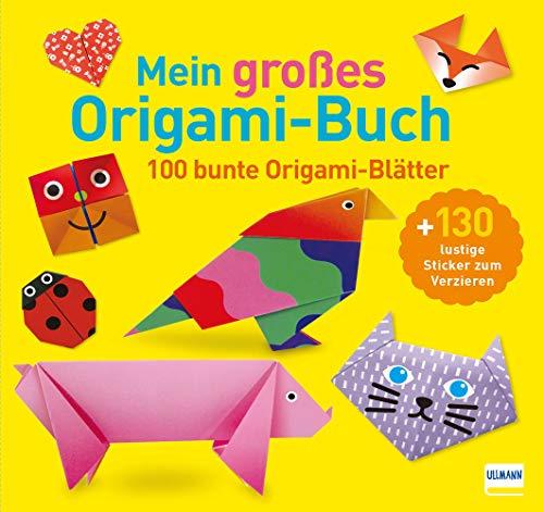Mein großes Origami-Buch: Mit 100 Blatt buntem Origami-Papier und 130 Stickern