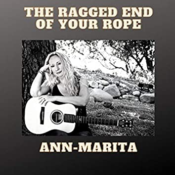 The Ragged End of Your Rope