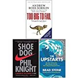 Too Big to Fail, Shoe Dog A Memoir by the Creator of Nike, [Hardcover] The Upstarts 3 Books Collection Set