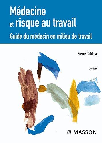 Médecine et risque au travail : Guide du médecin en milieu de travail (Ancien prix éditeur : 210 euros)