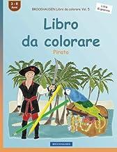BROCKHAUSEN Libro da colorare Vol. 5 - Libro da colorare: Pirata (Little Explorers) (Volume 5) (Italian Edition)