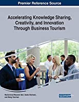 Accelerating Knowledge Sharing, Creativity, and Innovation Through Business Tourism