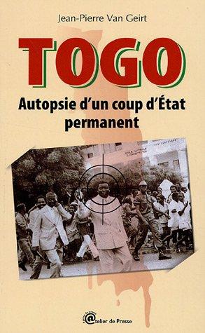 Togo : Autopsie d'un coup d'Etat permanent