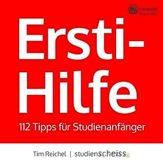 Ersti-Hilfe     112 Tipps für Studienanfänger              Autor:                                                                                                                                 Tim Reichel                               Sprecher:                                                                                                                                 Priya Linke                      Spieldauer: 3 Std. und 11 Min.     4 Bewertungen     Gesamt 4,8