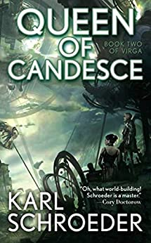 Queen of Candesce: Book Two of Virga by [Karl Schroeder]